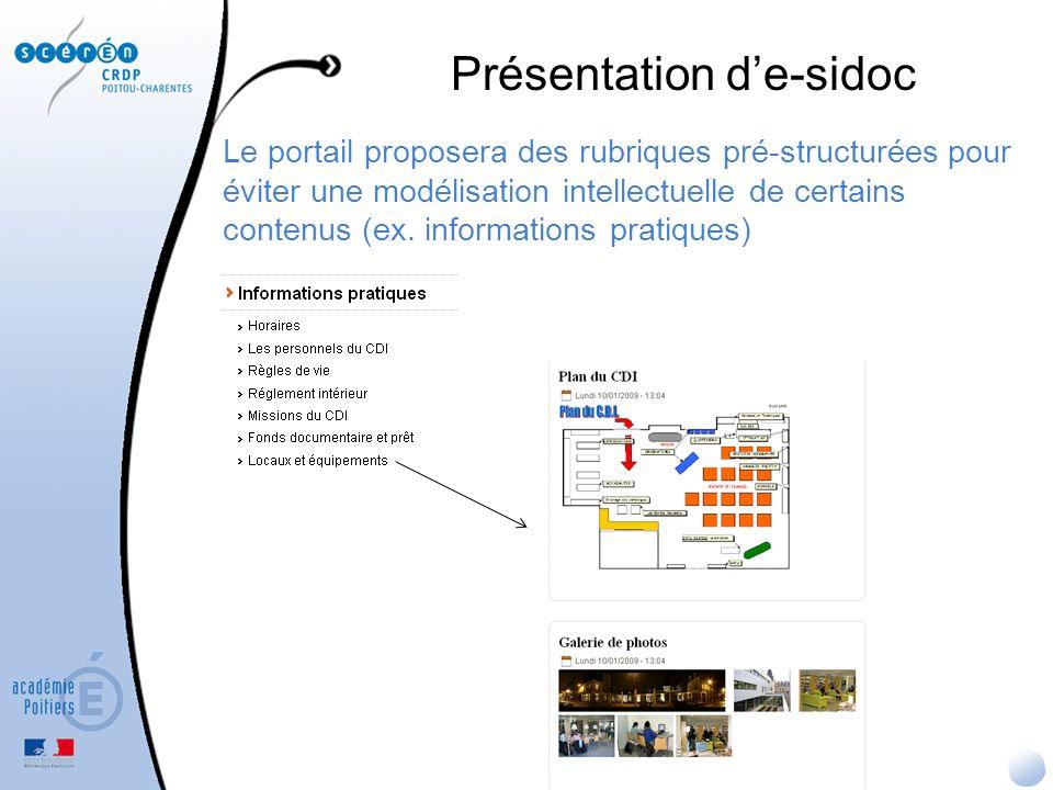 Le portail proposera des rubriques pré-structurées pour éviter une modélisation intellectuelle de certains contenus (ex. informations pratiques) Prése