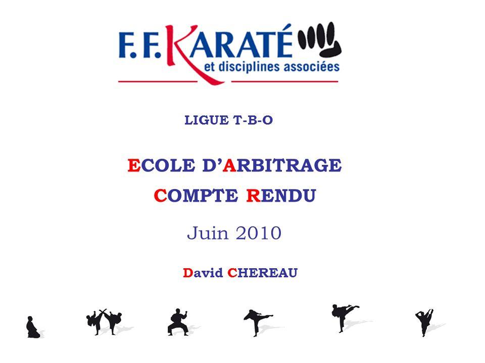 LIGUE T-B-O ECOLE DARBITRAGE COMPTE RENDU Juin 2010 David CHEREAU