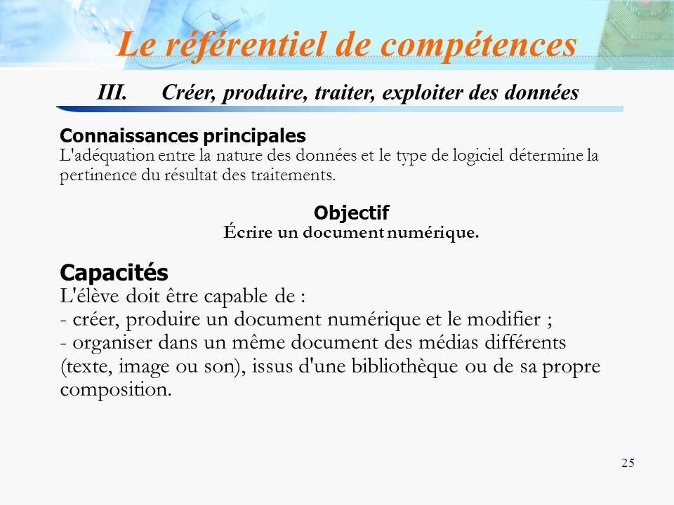 25 III. Créer, produire, traiter, exploiter des données Le référentiel de compétences Connaissances principales L'adéquation entre la nature des donné