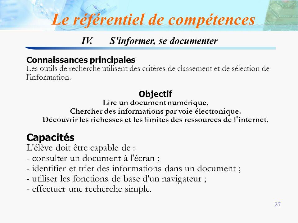 27 IV. S'informer, se documenter Le référentiel de compétences Connaissances principales Les outils de recherche utilisent des critères de classement