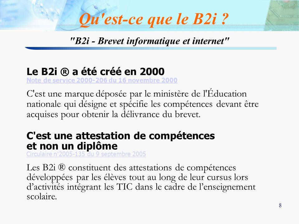 8 8 Qu'est-ce que le B2i ? Le B2i ® a été créé en 2000 Note de service 2000-206 du 16 novembre 2000 Note de service 2000-206 du 16 novembre 2000 C'est