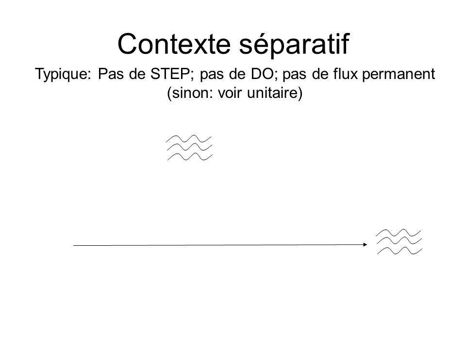 Typique: Pas de STEP; pas de DO; pas de flux permanent (sinon: voir unitaire)