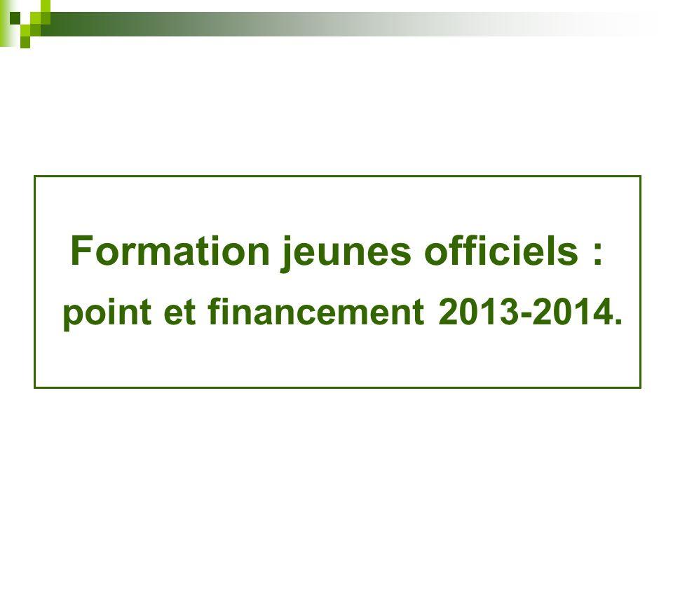 Formation jeunes officiels : point et financement 2013-2014.