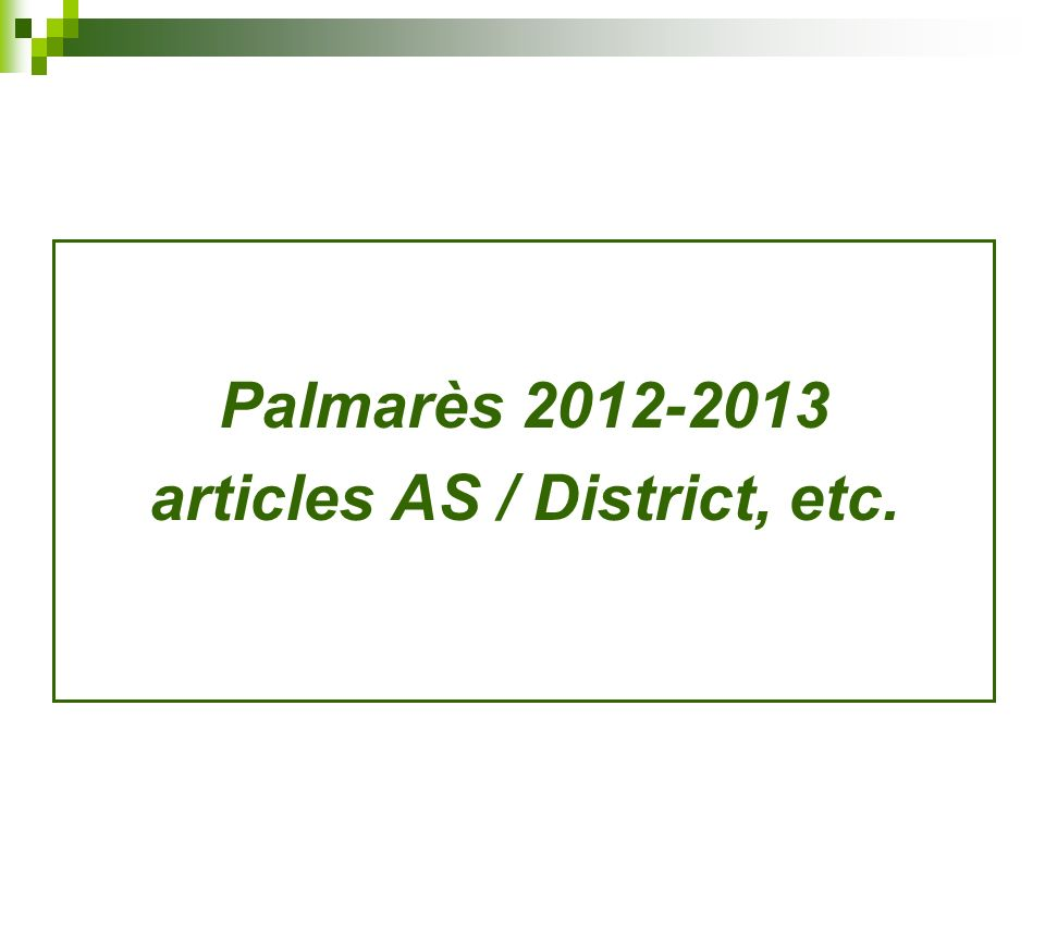 Palmarès 2012-2013 articles AS / District, etc.