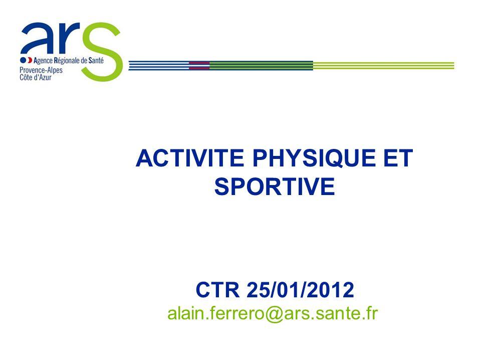 XX/XX/XX ACTIVITE PHYSIQUE ET SPORTIVE CTR 25/01/2012 alain.ferrero@ars.sante.fr