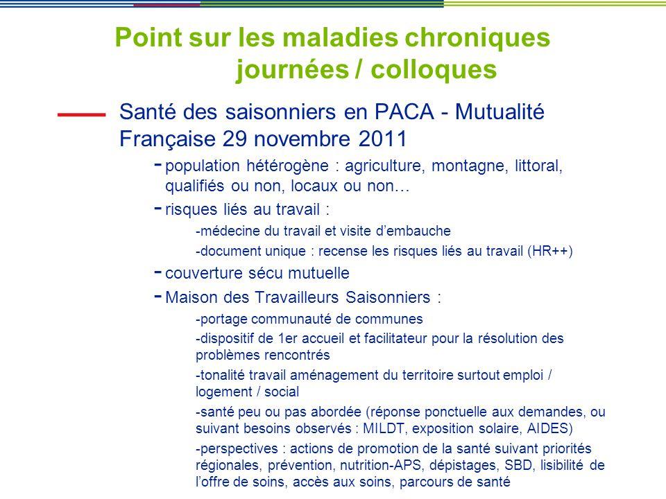 Point sur les maladies chroniques journées / colloques Santé des saisonniers en PACA - Mutualité Française 29 novembre 2011 - population hétérogène :
