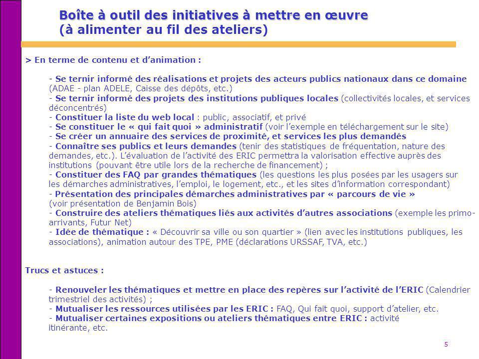 5 > En terme de contenu et danimation : - Se ternir informé des réalisations et projets des acteurs publics nationaux dans ce domaine (ADAE - plan ADE