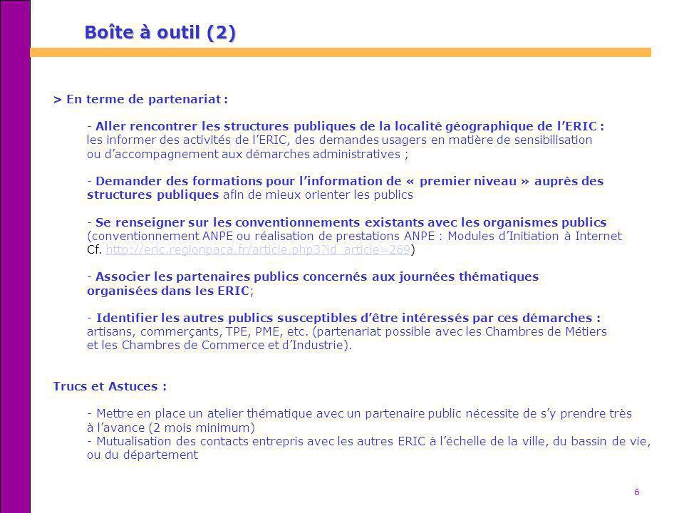 6 > En terme de partenariat : - Aller rencontrer les structures publiques de la localité géographique de lERIC : les informer des activités de lERIC,