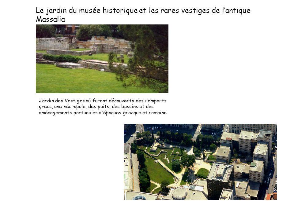 Jardin des Vestiges où furent découverts des remparts grecs, une nécropole, des puits, des bassins et des aménagements portuaires d'époques grecque et