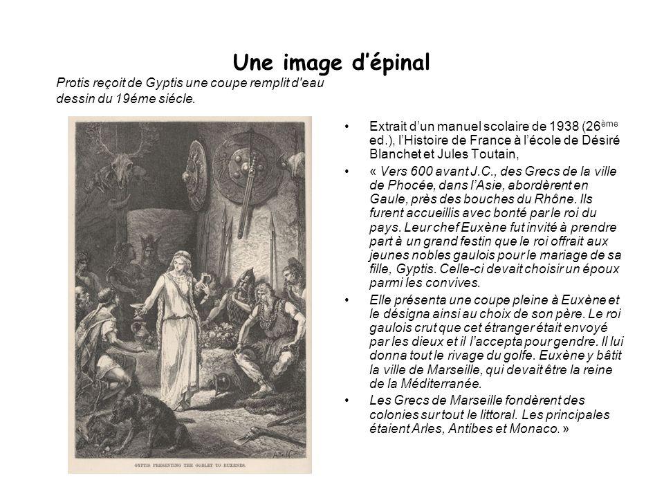 Une image dépinal Extrait dun manuel scolaire de 1938 (26 ème ed.), lHistoire de France à lécole de Désiré Blanchet et Jules Toutain, « Vers 600 avant