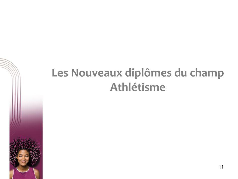11 Les Nouveaux diplômes du champ Athlétisme