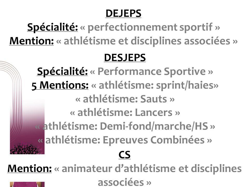 12 DEJEPS Spécialité: « perfectionnement sportif » Mention: « athlétisme et disciplines associées » DESJEPS Spécialité: « Performance Sportive » 5 Men