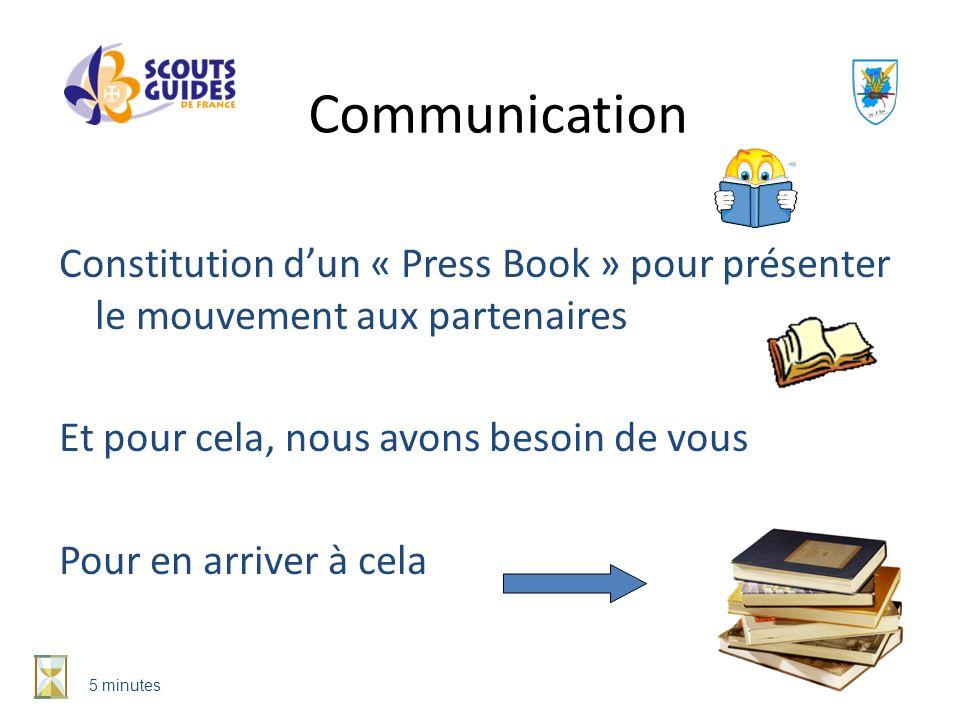 Constitution dun « Press Book » pour présenter le mouvement aux partenaires Et pour cela, nous avons besoin de vous Pour en arriver à cela Communicati