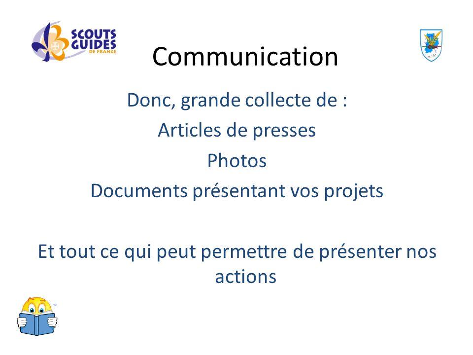 Donc, grande collecte de : Articles de presses Photos Documents présentant vos projets Et tout ce qui peut permettre de présenter nos actions Communic