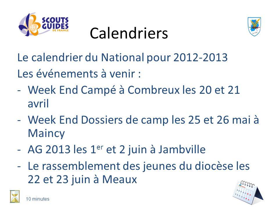 Le calendrier du National pour 2012-2013 Les événements à venir : -Week End Campé à Combreux les 20 et 21 avril -Week End Dossiers de camp les 25 et 2