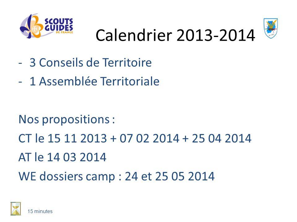 -3 Conseils de Territoire -1 Assemblée Territoriale Nos propositions : CT le 15 11 2013 + 07 02 2014 + 25 04 2014 AT le 14 03 2014 WE dossiers camp :