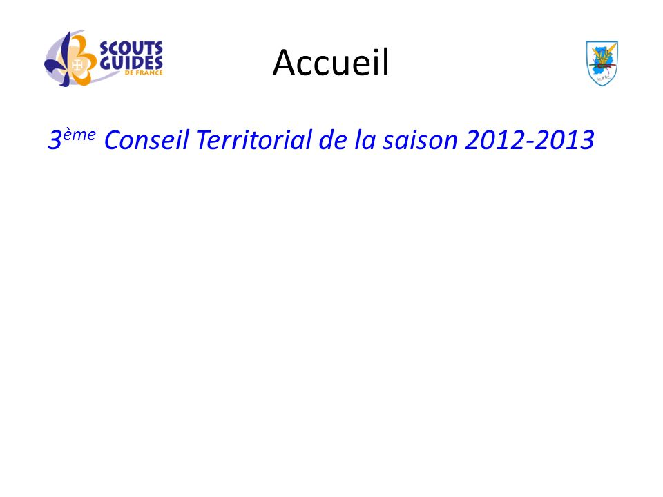 Accueil 3 ème Conseil Territorial de la saison 2012-2013