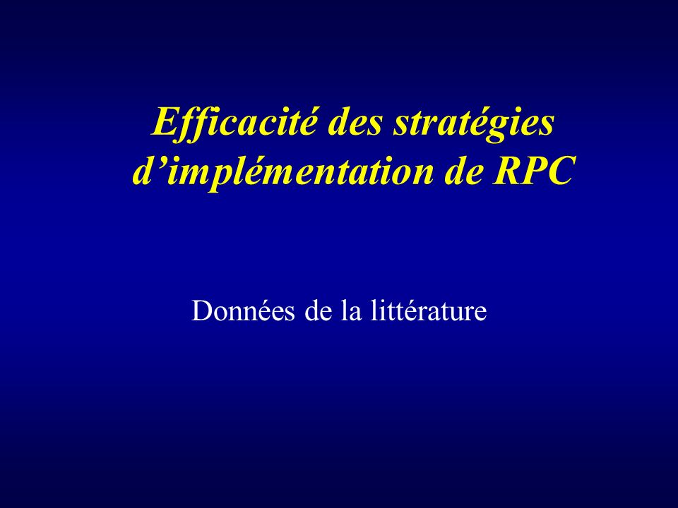 Efficacité des stratégies dimplémentation de RPC Données de la littérature