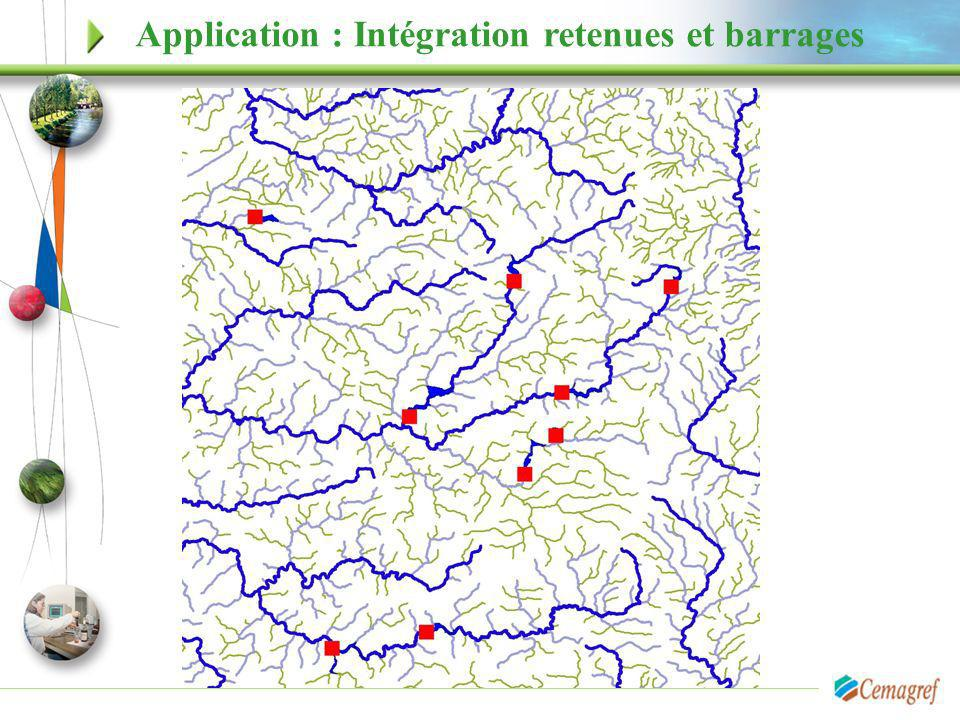 Application : Intégration retenues et barrages