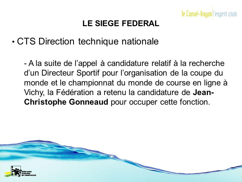 LE SIEGE FEDERAL CTS Direction technique nationale - A la suite de lappel à candidature relatif à la recherche dun Directeur Sportif pour lorganisatio
