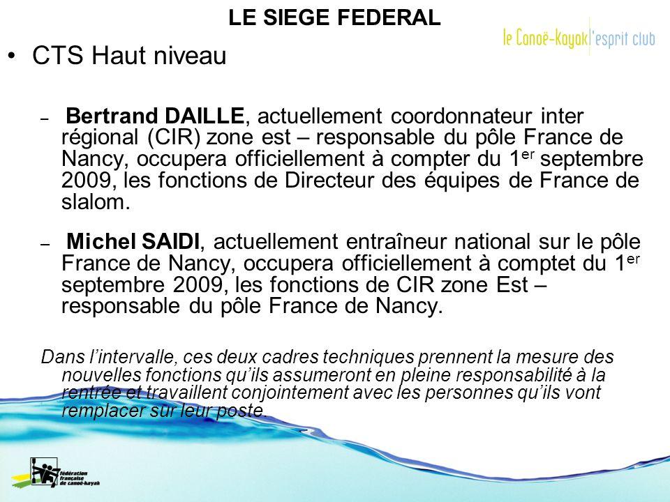LE SIEGE FEDERAL CTS Haut niveau – Bertrand DAILLE, actuellement coordonnateur inter régional (CIR) zone est – responsable du pôle France de Nancy, oc
