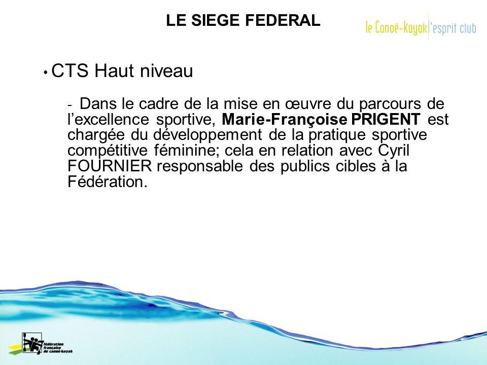 LE SIEGE FEDERAL CTS Haut niveau - Dans le cadre de la mise en œuvre du parcours de lexcellence sportive, Marie-Françoise PRIGENT est chargée du dével