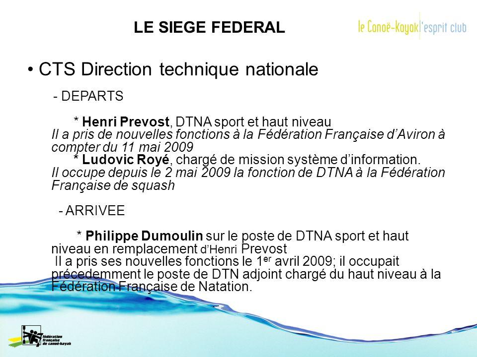 LE SIEGE FEDERAL CTS Direction technique nationale - DEPARTS * Henri Prevost, DTNA sport et haut niveau Il a pris de nouvelles fonctions à la Fédérati