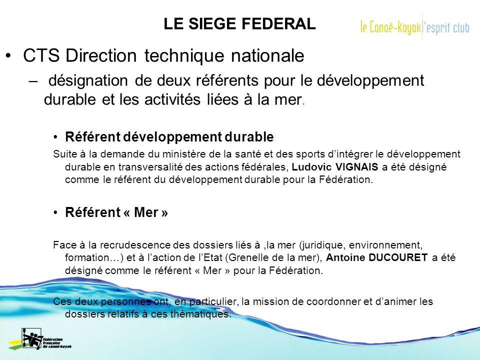 LE SIEGE FEDERAL CTS Direction technique nationale – désignation de deux référents pour le développement durable et les activités liées à la mer. Réfé