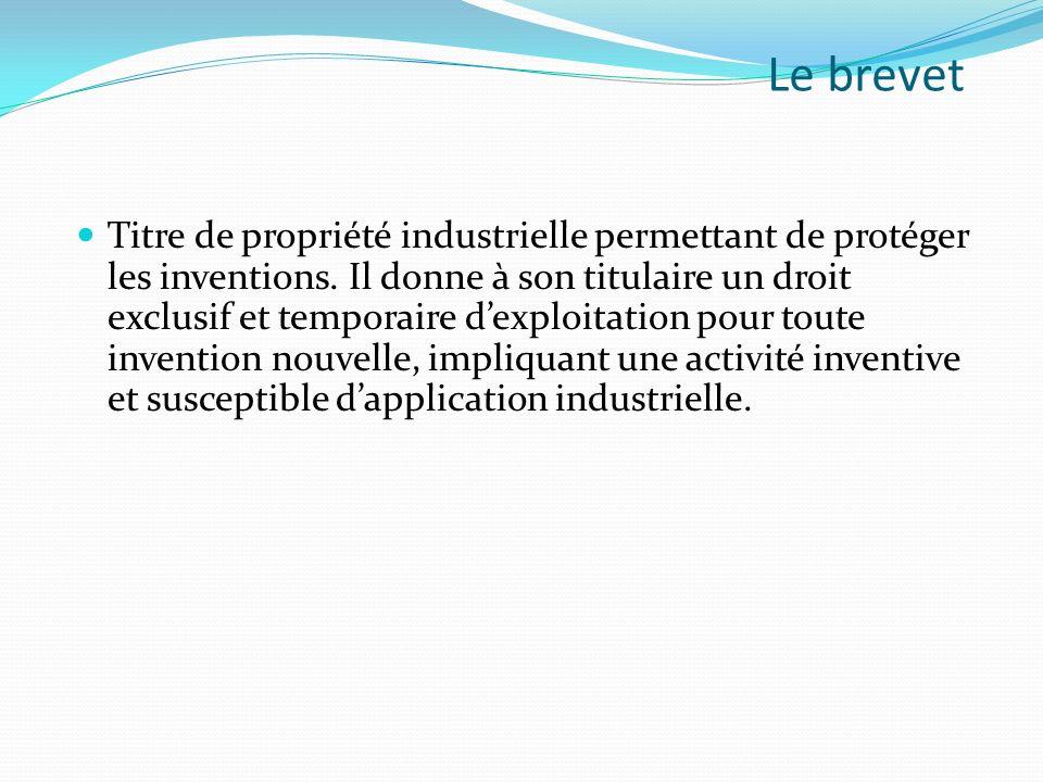 Titre de propriété industrielle permettant de protéger les inventions. Il donne à son titulaire un droit exclusif et temporaire dexploitation pour tou