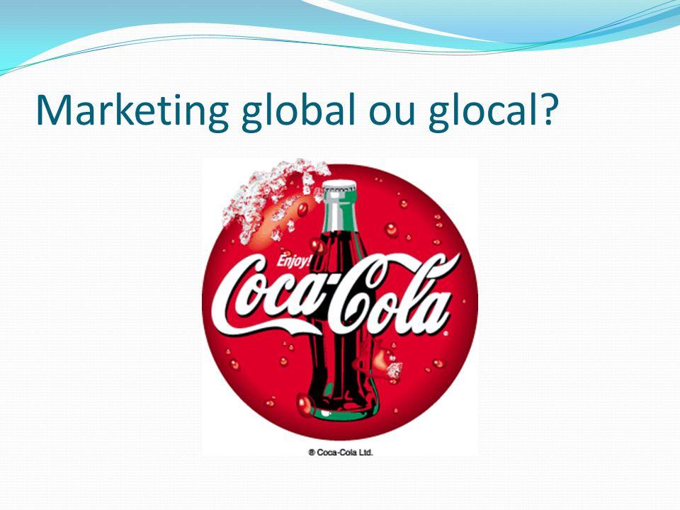 Marketing global ou glocal?
