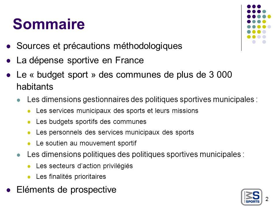 Sommaire Sources et précautions méthodologiques La dépense sportive en France Le « budget sport » des communes de plus de 3 000 habitants Les dimensio