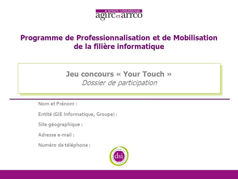 Your touch Votre proposition de nom Quel nom de programme proposez-vous .