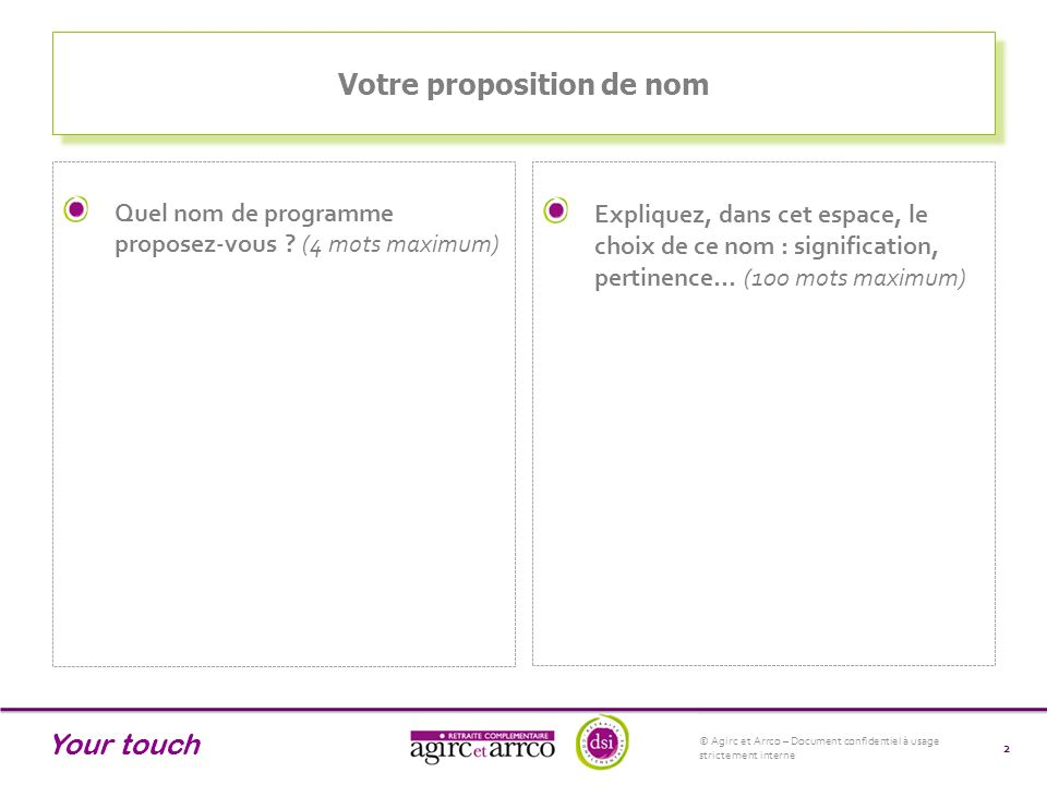 Your touch Votre proposition de logo Quel logo du programme proposez-vous .