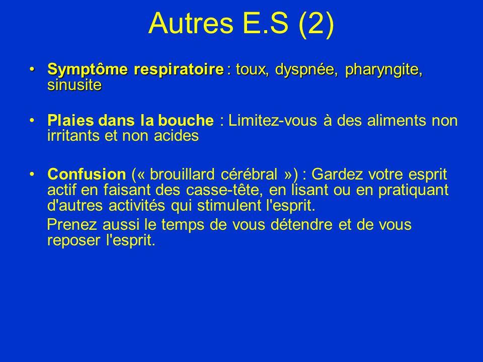 Autres E.S (2) Symptôme respiratoire : toux, dyspnée, pharyngite, sinusiteSymptôme respiratoire : toux, dyspnée, pharyngite, sinusite Plaies dans la b