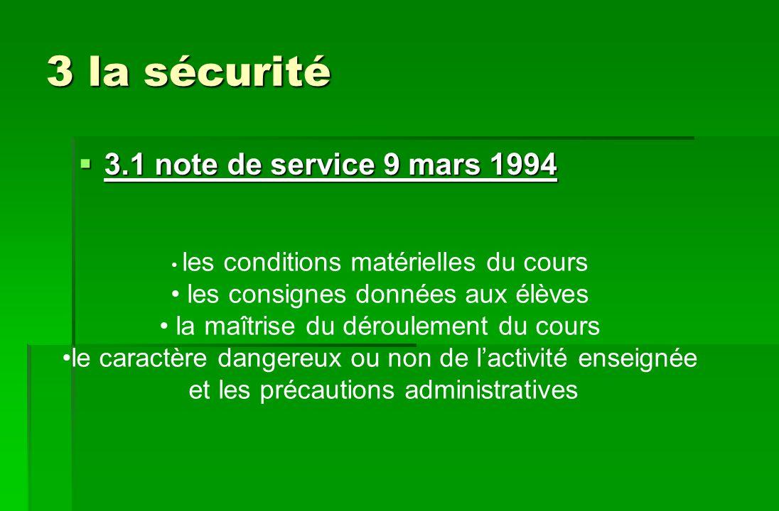 3 la sécurité 3.1 note de service 9 mars 1994 3.1 note de service 9 mars 1994 les conditions matérielles du cours les consignes données aux élèves la