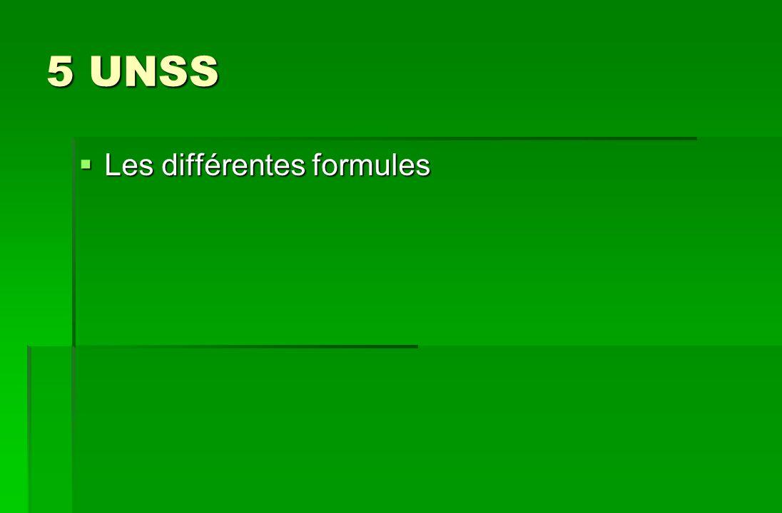 5 UNSS Les différentes formules Les différentes formules