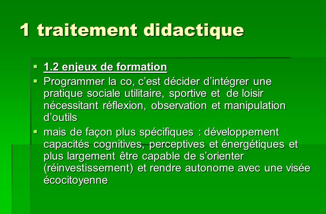 1 traitement didactique 1.2 enjeux de formation 1.2 enjeux de formation Programmer la co, cest décider dintégrer une pratique sociale utilitaire, spor
