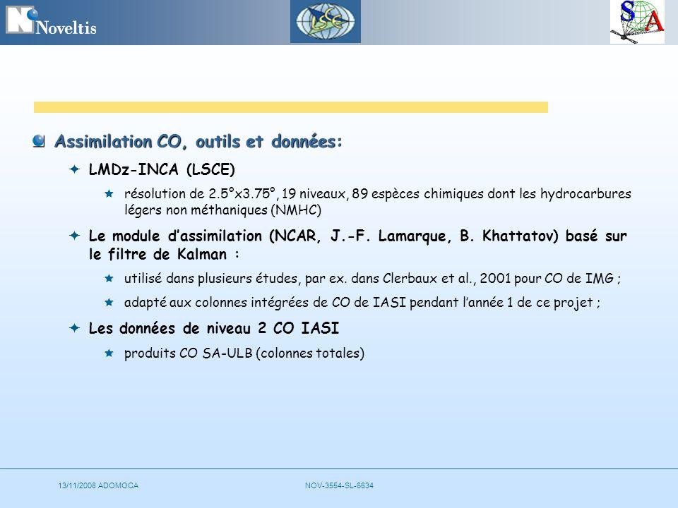 13/11/2008 ADOMOCANOV-3554-SL-6634 Assimilation CO, outils et données: LMDz-INCA (LSCE) résolution de 2.5°x3.75°, 19 niveaux, 89 espèces chimiques dont les hydrocarbures légers non méthaniques (NMHC) Le module dassimilation (NCAR, J.-F.