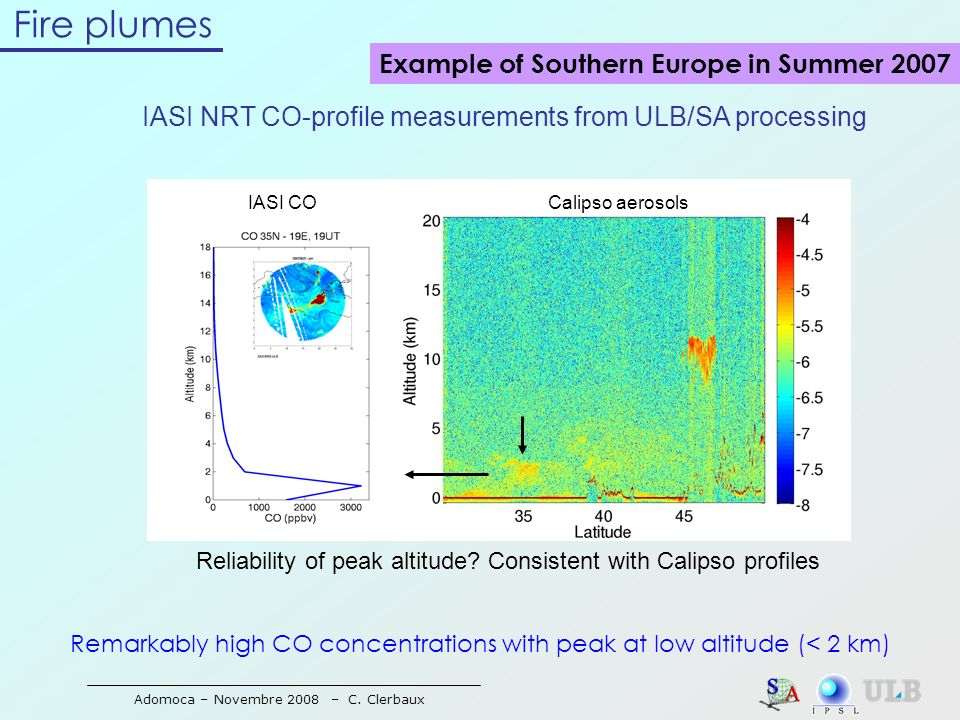 Adomoca – Novembre 2008 – C. Clerbaux Fire plumes Example of Southern Europe in Summer 2007 IASI NRT CO-profile measurements from ULB/SA processing Re
