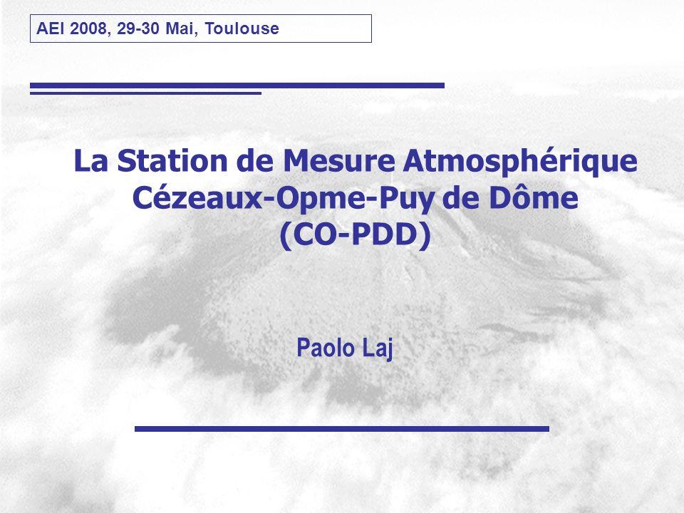 AEI 2008, 29-30 Mai, Toulouse Futurs Développements 1- Rénovation de la station PDD (2010) Investissement 2 M (Conseil Général Auvergne / FEDER) + 500 k matériel scientifique (LIDAR, Jouvence SO, Soufflerie) Accueil de chercheurs (laboratoires + lieu de vie) Plate-forme de mesure (sur le toit 50 m2) Problème de retard pour le permis de construire 2- Train à Crémaillère pour laccès au sommet (2012) Gare souterraine à 300 m de la station Limitation du trafic Transport de matériel possible Accès en voiture toujours possible