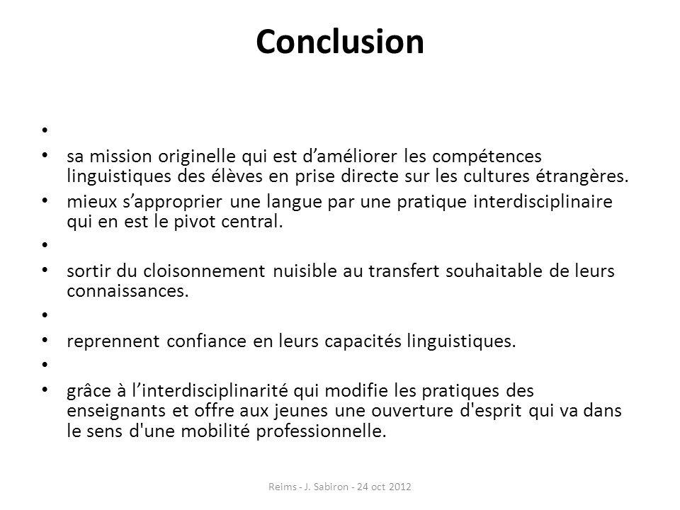 Conclusion sa mission originelle qui est daméliorer les compétences linguistiques des élèves en prise directe sur les cultures étrangères. mieux sappr