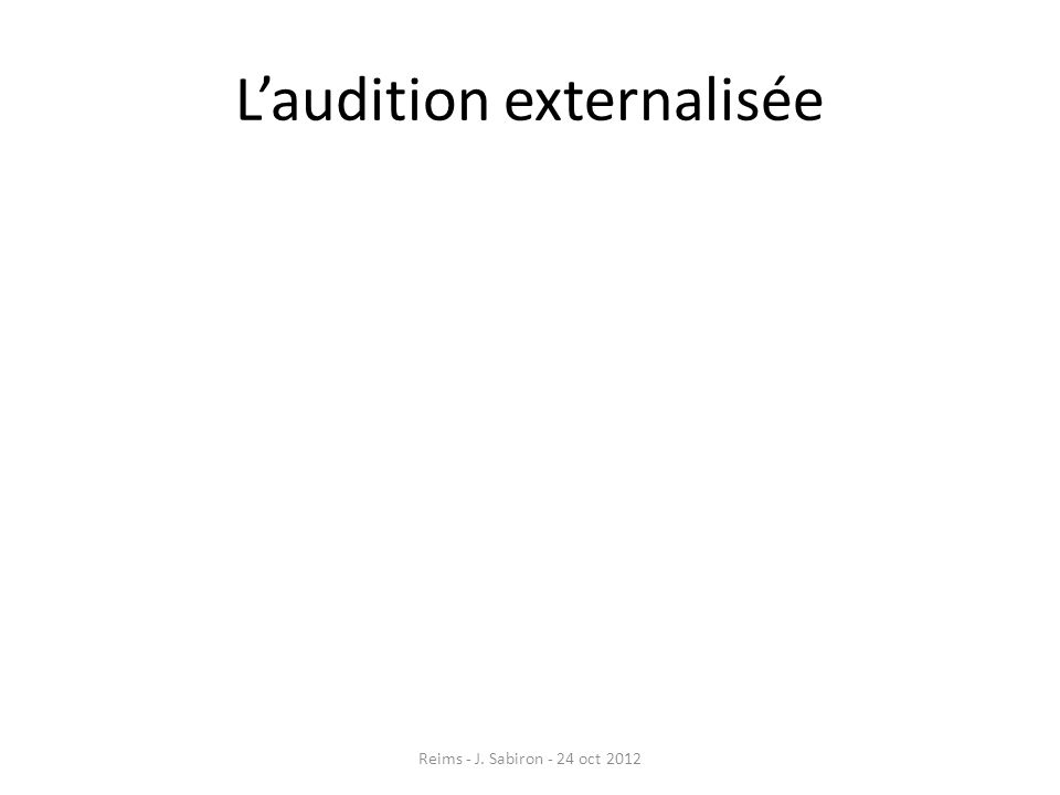 Laudition externalisée Reims - J. Sabiron - 24 oct 2012