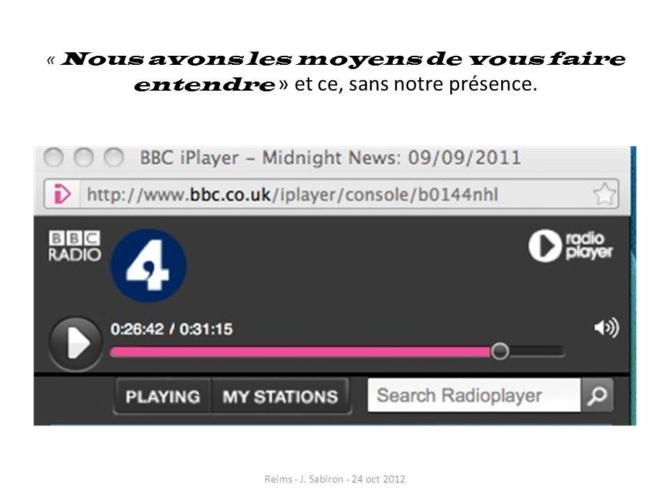 « Nous avons les moyens de vous faire entendre » et ce, sans notre présence. Reims - J. Sabiron - 24 oct 2012