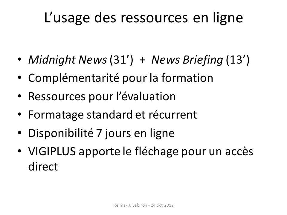 Lusage des ressources en ligne Midnight News (31) + News Briefing (13) Complémentarité pour la formation Ressources pour lévaluation Formatage standar