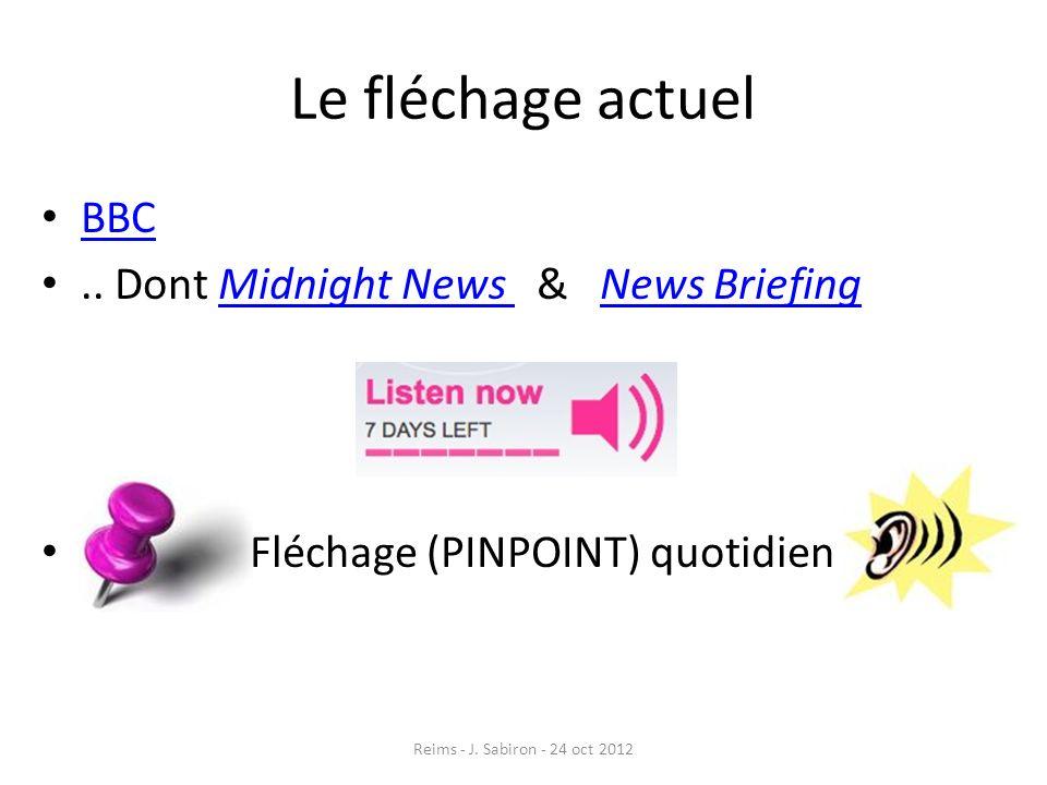 Le fléchage actuel BBC.. Dont Midnight News & News BriefingMidnight News News Briefing Fléchage (PINPOINT) quotidien Reims - J. Sabiron - 24 oct 2012