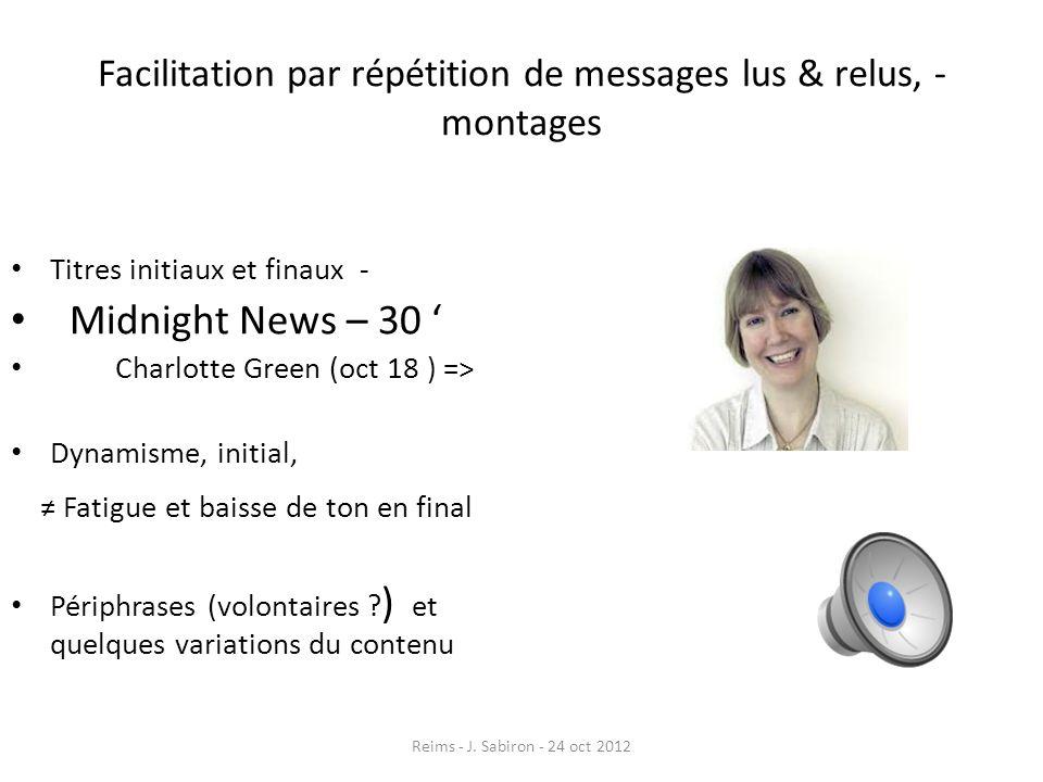 Facilitation par répétition de messages lus & relus, - montages Titres initiaux et finaux - Midnight News – 30 Charlotte Green (oct 18 ) => Dynamisme,