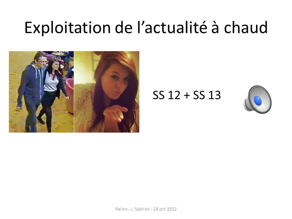 Exploitation de lactualité à chaud SS 12 + SS 13 Reims - J. Sabiron - 24 oct 2012