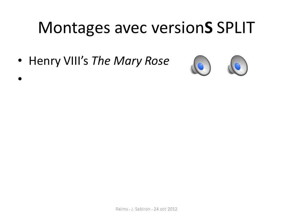 Montages avec versionS SPLIT Henry VIIIs The Mary Rose Reims - J. Sabiron - 24 oct 2012