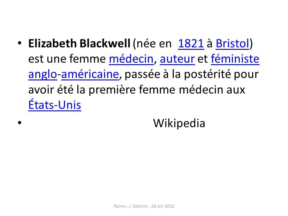 Elizabeth Blackwell (née en 1821 à Bristol) est une femme médecin, auteur et féministe anglo-américaine, passée à la postérité pour avoir été la premi
