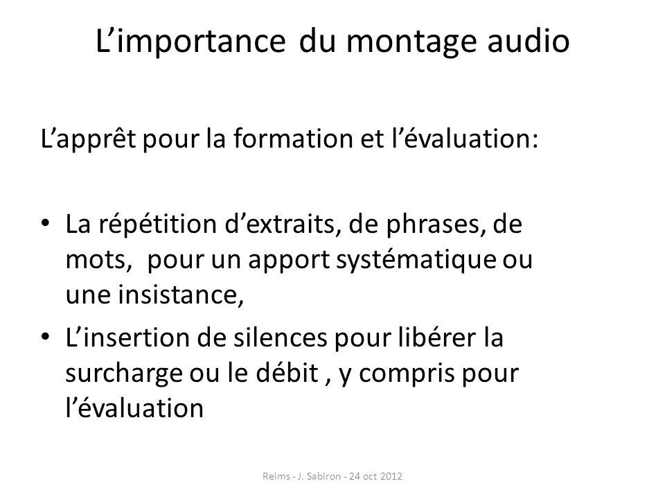 Limportance du montage audio Lapprêt pour la formation et lévaluation: La répétition dextraits, de phrases, de mots, pour un apport systématique ou un